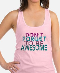 Dont forget to be awesome Racerback Tank Top