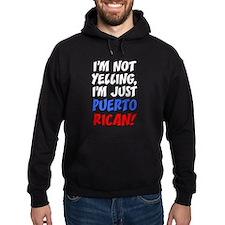 Not Yelling Im Puerto Rican Hoodie