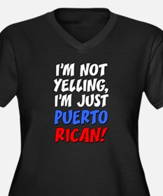 Not Yelling Im Puerto Rican Plus Size T-Shirt