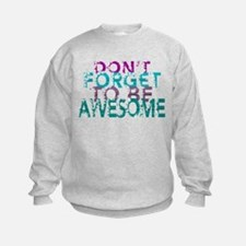 Dont forget to be awesome Sweatshirt