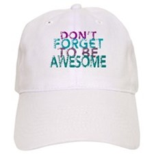 Dont forget to be awesome Baseball Baseball Cap
