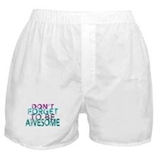 Dont forget to be awesome Boxer Shorts