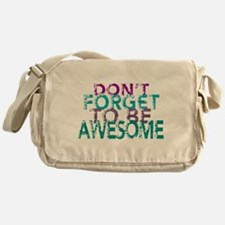 Dont forget to be awesome Messenger Bag