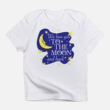 We love you TO THE MOON and back Infant T-Shirt