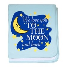 We love you TO THE MOON and back baby blanket