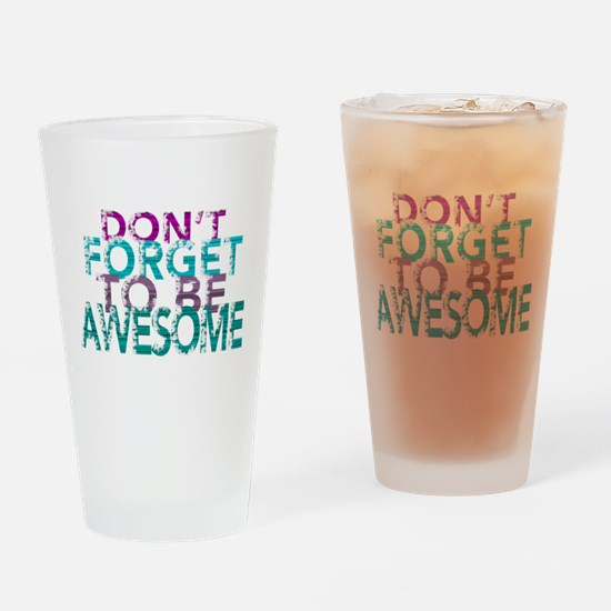 Dont forget to be awesome Drinking Glass