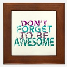Dont forget to be awesome Framed Tile