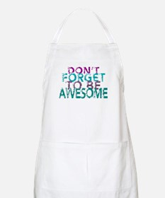 Dont forget to be awesome Apron