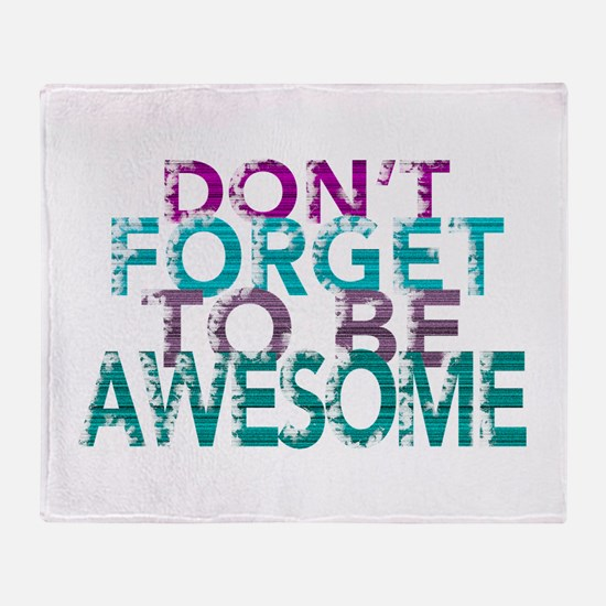 Dont forget to be awesome Throw Blanket