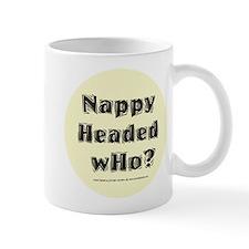 Nappy Headed Who? Mug