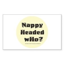 Nappy Headed Who? Rectangle Decal