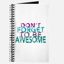 Dont forget to be awesome Journal