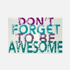 Dont forget to be awesome Magnets