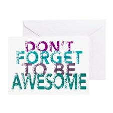 Dont forget to be awesome Greeting Cards