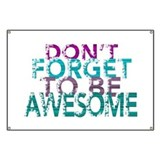 Dont forget to be awesome statement motivational h Banners
