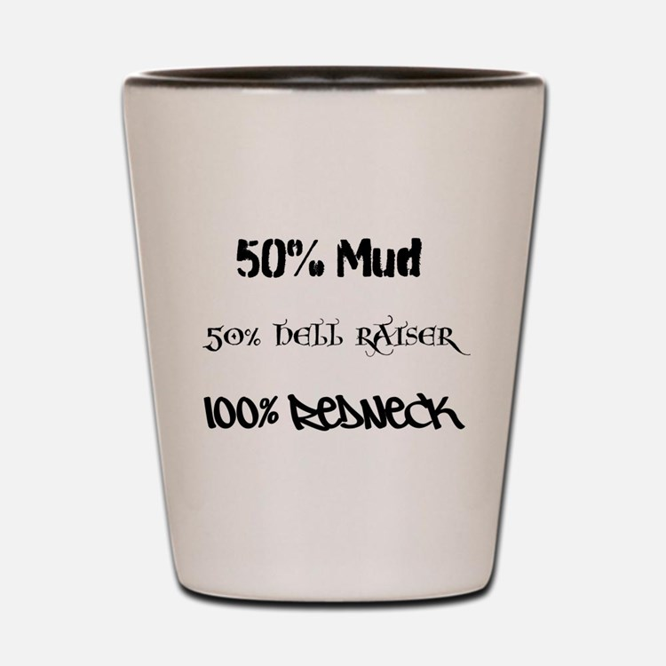 Mud, Hell Raiser, Redneck Shot Glass