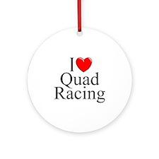 """I Love (Heart) Quad Racing"" Ornament (Round)"