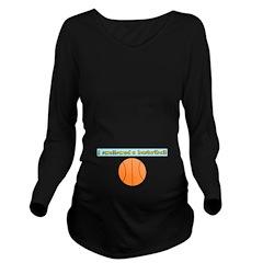 I swallowed a basketball Long Sleeve Maternity T-S