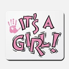 It's A Girl Mousepad