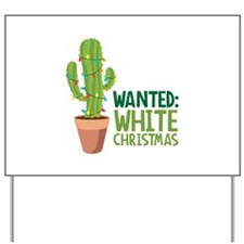 Wanted: White Christmas Yard Sign