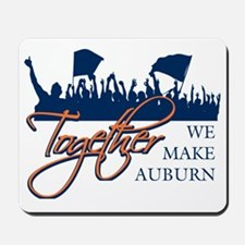 Together We Make Auburn Mousepad