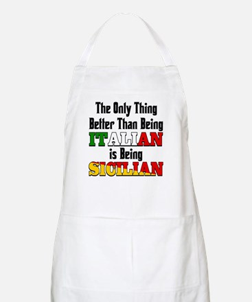 Only thing better ..is being Sicilian BBQ Apron