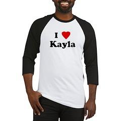 I Love Kayla Baseball Jersey
