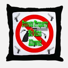 Private Property No Guns Allo Throw Pillow