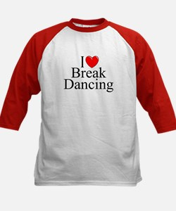 """I Love (Heart) Break Dancing"" Tee"