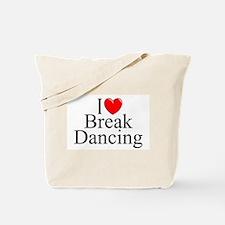 """""""I Love (Heart) Break Dancing"""" Tote Bag"""