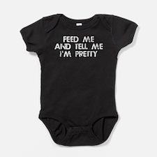 Feed Me, Tell Me I'm Pretty Baby Bodysuit