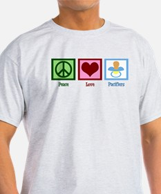 Peace Love Pacifiers T-Shirt
