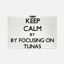 Keep calm by focusing on Tunas Magnets