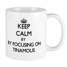 Keep calm by focusing on Tinamous Mugs