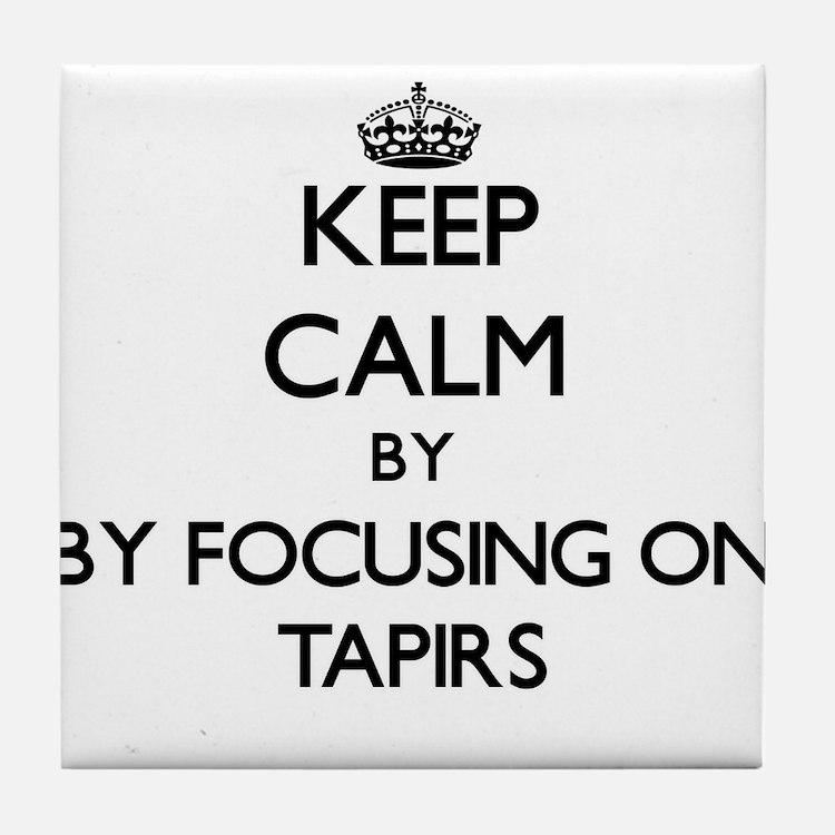 Keep calm by focusing on Tapirs Tile Coaster