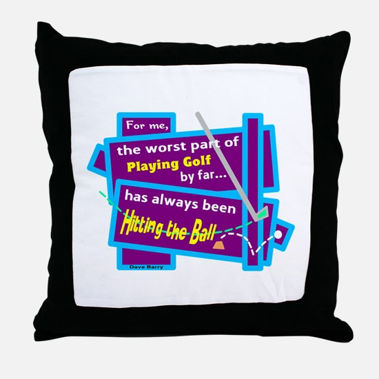 Hitting The Ball/Dave Barry Throw Pillow