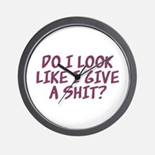 Do I Look Like I Give A Shit? Wall Clock
