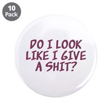 """Do I Look Like I Give A Shit 3.5"""" Button (10 Pack)"""