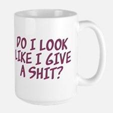Do I Look Like I Give A Shit? Ceramic Mugs