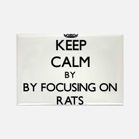 Keep calm by focusing on Rats Magnets