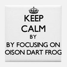 Keep calm by focusing on Poison Dart Frogs Tile Co
