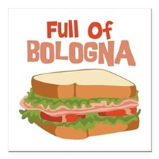 "Full Of Bologna Square Car Magnet 3"" x 3"""