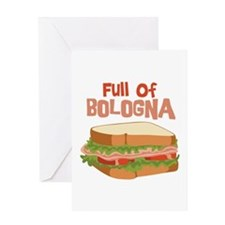 Full Of Bologna Greeting Cards