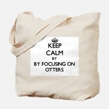 Keep calm by focusing on Otters Tote Bag