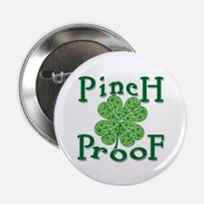 "PINCH PROOF St. Patrick's Day 2.25"" Button"