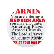 "Red neck Area  3.5"" Button"