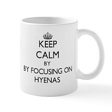Keep calm by focusing on Hyenas Mugs