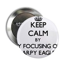"""Keep calm by focusing on Harpy Eagles 2.25"""" Button"""
