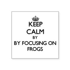 Keep calm by focusing on Frogs Sticker