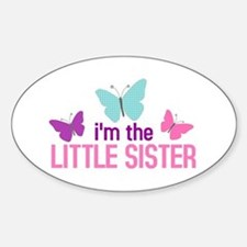 i'm the little sister butterfly Oval Decal